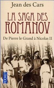 La Saga des Romanov, de Pierre le Grand à Nicolas II, Jean des Cars
