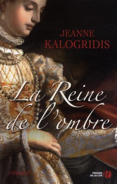 La Reine de l'Ombre, Jeanne Kalogridis