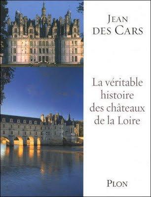 La Véritable Histoire des Châteaux de la Loire, Jean des Cars