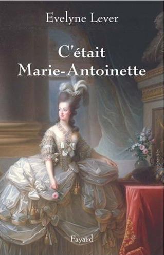 C'était Marie-Antoinette, Evelyne Lever