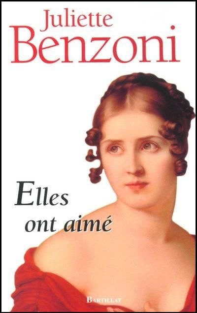 Elles Ont Aimé , Juliette Benzoni