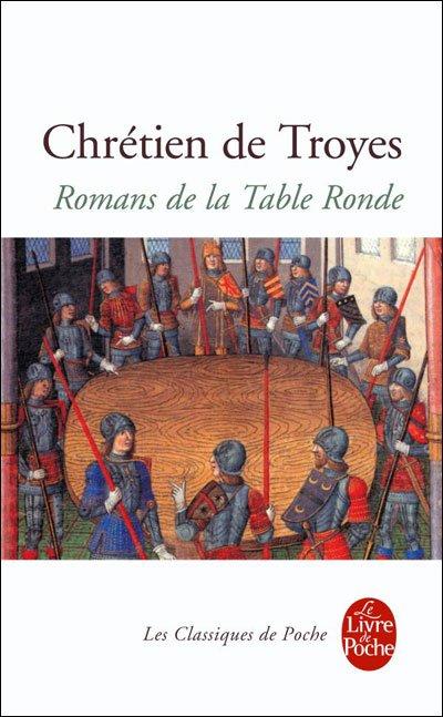 Romans de la Table Ronde , Chrétien de Troyes