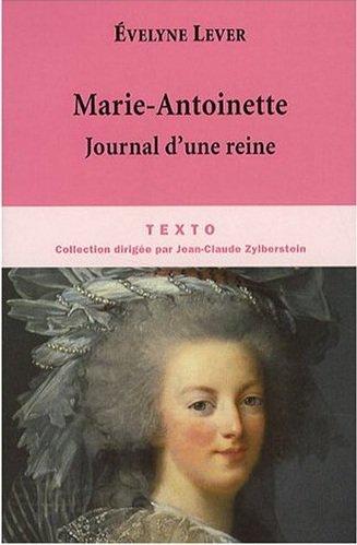 Marie-Antoinette, Journal d'une Reine , Evelyne Lever