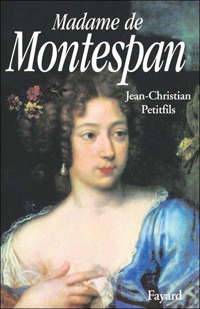 Madame de Montespan , Jean-Christian Petitfils