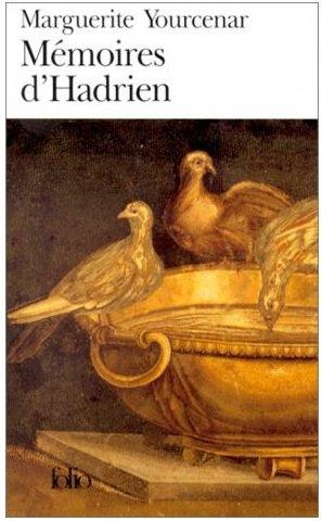 Mémoires d'Hadrien , Marguerite Yourcenar