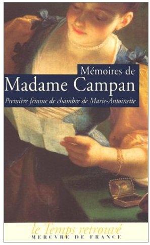 Mémoires de Madame Campan, première femme de chambre de Marie-Antoinette , Madame Campan