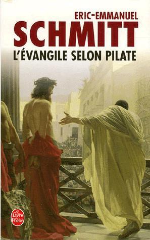 L'Évangile Selon Pilate suivi du Journal d'un Roman Volé, Eric-Emmanuel Schmitt