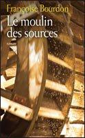 Le Moulin des Sources , Françoise Bourdon
