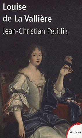 Louise de la Vallière , Jean-Christian Petitfils