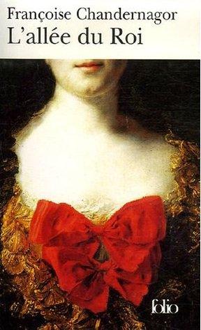 L'Allée du Roi , Françoise Chandernagor