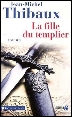 La Fille du Templier, Jean-Michel Thibaux