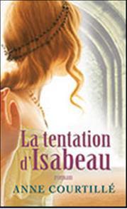 La Tentation d'Isabeau, Anne Courtillé