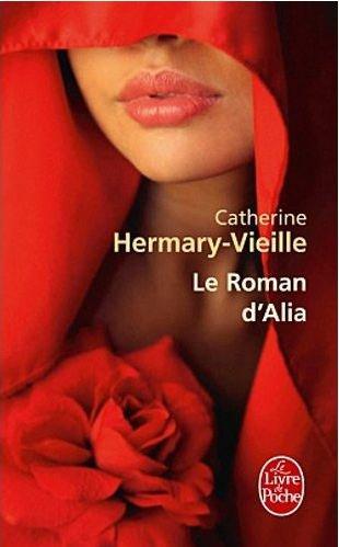 Le Roman d'Alia , Catherine Hermary-Vieille