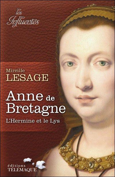 Anne de Bretagne, l'Hermine et le Lys, Mireille Lesage