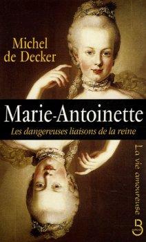 Marie-Antoinette, les Dangereuses Liaisons de la Reine, Michel de Decker