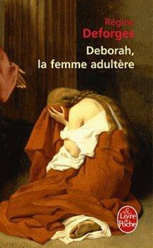 Deborah, la femme adultère, Régine Deforges