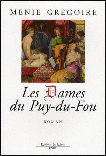 Les Dames du Puy-du-Fou, Menie Grégoire