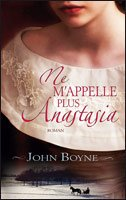Ne m'appelle plus Anastasia, John Boyne