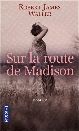 Sur la Route de Madison, Robert James Waller