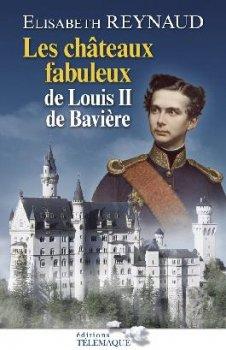 Les Châteaux Fabuleux de Louis II de Bavière, Elisabeth Reynaud