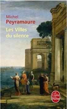 Les Villes du Silence, Michel Peyramaure