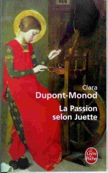 La Passion Selon Juette, Clara Dupont-Monod