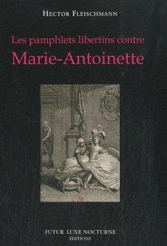 Les Pamphlets Libertins contre Marie-Antoinette, Hector Fleischmann