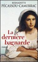 La Dernière Bagnarde, Bernadette Pécassou-Camébrac