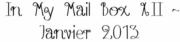 In My Mail Box XII - Janvier 2013