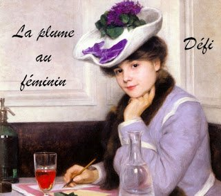 Challenge La Plume au Féminin - Edition 2013