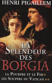 La Splendeur des Borgia, Intégrale, Henri Pigaillem