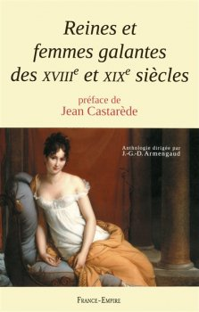 Reines et Femmes Galantes des XVIIIème et XIXème siècles, Collectif