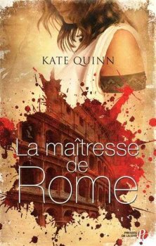 La Maîtresse de Rome, Kate Quinn