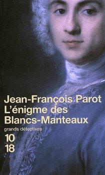 Les Enquêtes de Nicolas Le Floch, commissaire au Châtelet, L'Enigme des Blancs-Manteaux, Jean-François Parot