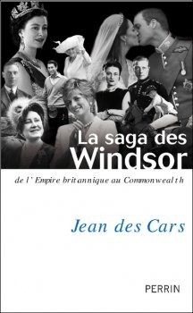 La Saga des Windsor : de l'Empire britannique au Commonwealth, Jean des Cars