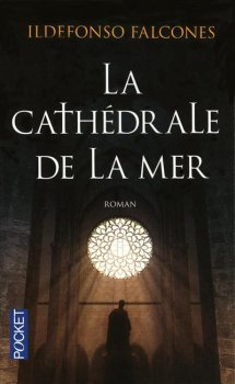 La Cathédrale de la Mer, Ildefonso Falcones