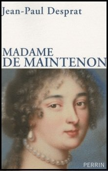 Madame de Maintenon, Jean-Paul Desprat