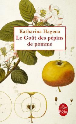 Le Goût des Pépins de Pomme, Katharina Hagena