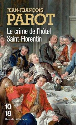 Les Enquêtes de Nicolas Le Floch, commissaire de police au Châtelet, Le Crime de l'Hôtel Saint-Florentin , Jean-François Parot