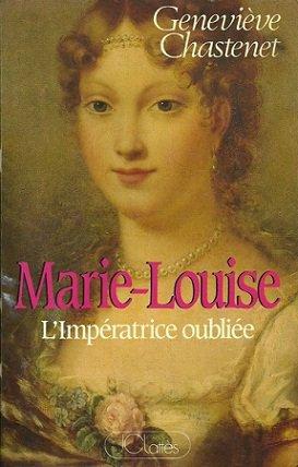Marie-Louise, l'Impératrice Oubliée, Geneviève Chastenet