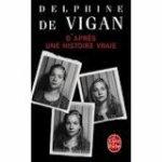 D'après une histoire vraie, D. De Vigan