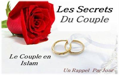 Le Couple En Islam Les Secrets Du Couple Un Rappel Par Jour