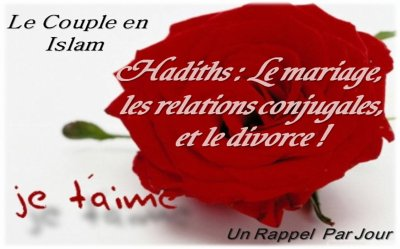 Le couple en islam , Hadiths mariage, relation conjugale et divorce