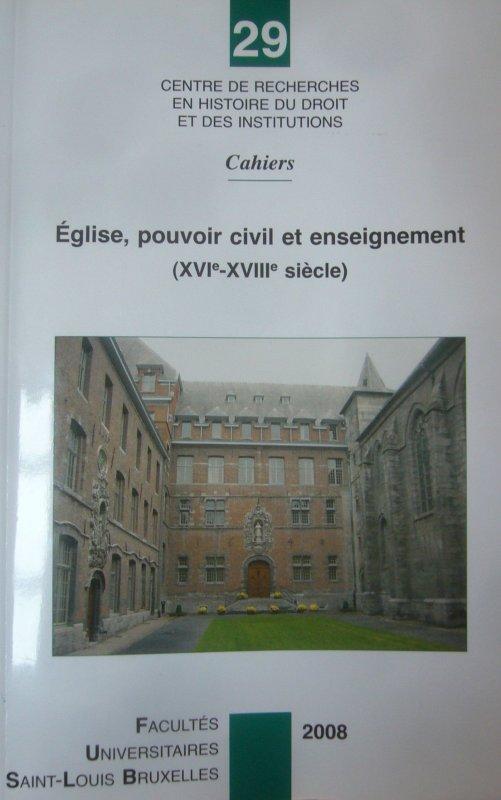 Autre ouvrage présenté à la Commission historique du Nord en octobre 2013 : Eglise, pouvoir civil et enseignement (XVI°-XVIII° siècle)