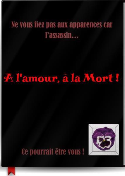 """A l'amour à la mort (mon """"roman"""" policier)"""