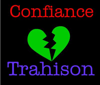 Entre confiance et trahison