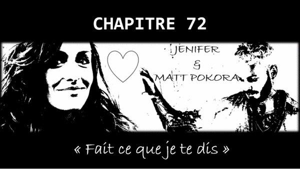 FICTION Jenifer / Matt Pokora - CHAPITRE 72 -  «Fais ce que je te dis...»