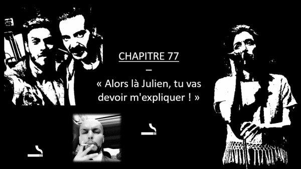 FICTION Jenifer / Matt Pokora - CHAPITRE 77 - « Alors là Julien, tu vas devoir m'expliquer ! »