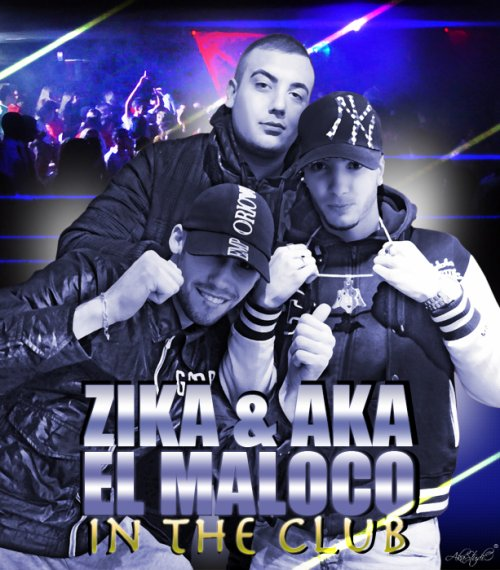 "NOUVELLE TUERIE "" IN THE CLUB "" Zika & Aka ft. El Maloco"