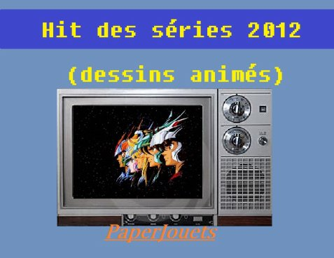 Le grand HIT DES SERIES 2012  (dessins animés/sentai)